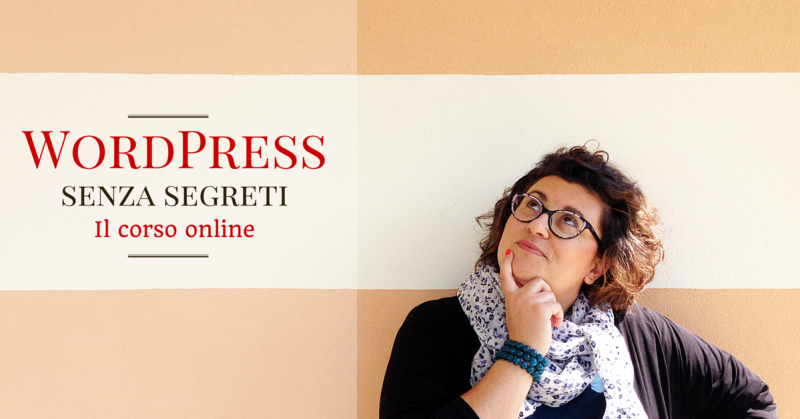 Wordpress senza segreti - Il corso online