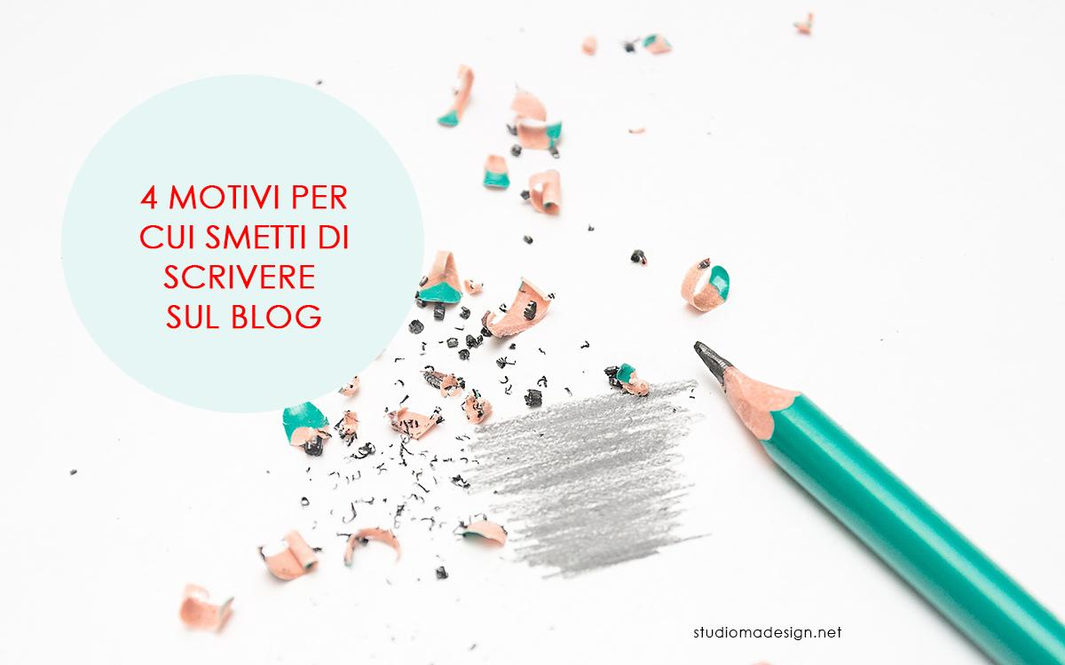 4 motivi per cui smetti di scrivere sul blog