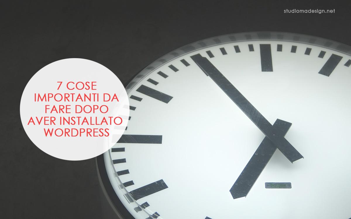 7 cose importanti da fare dopo aver installato WordPress
