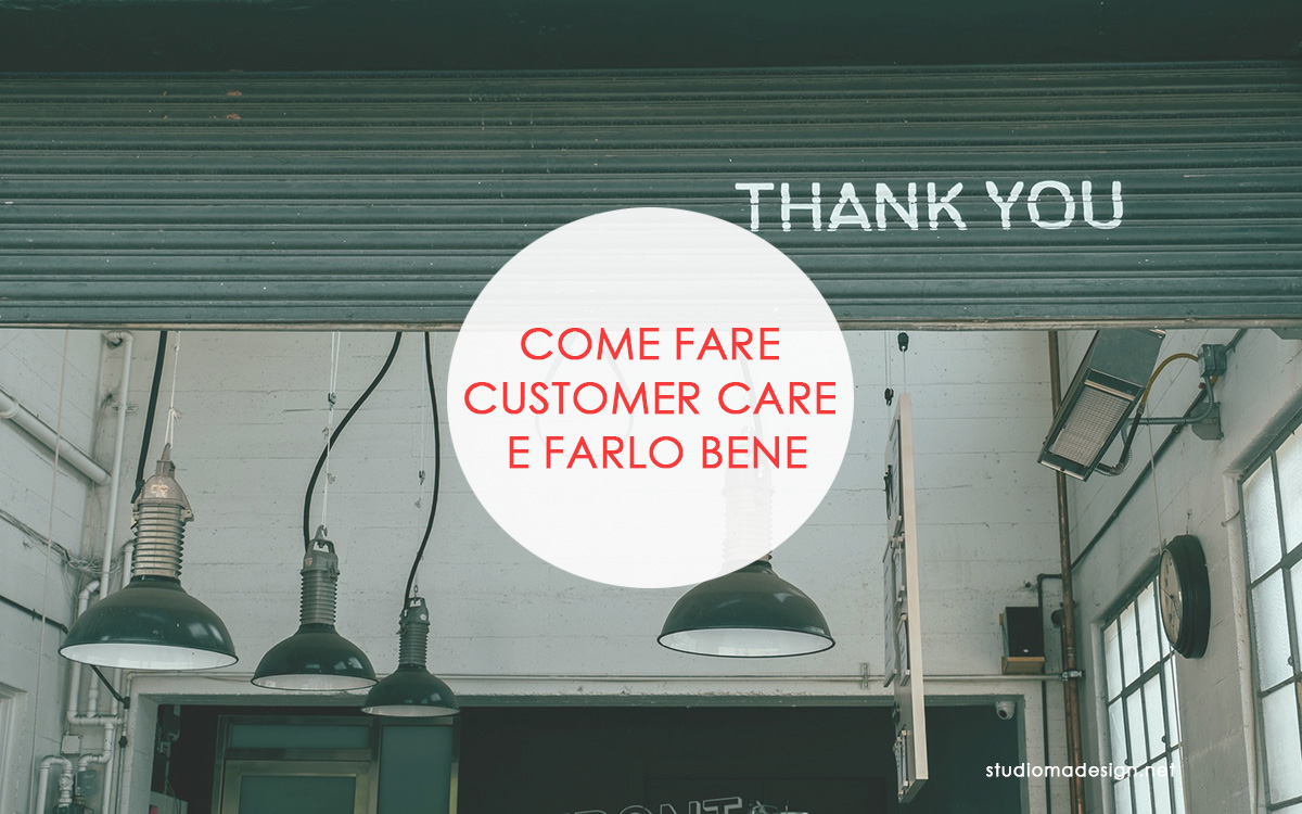 Come fare customer care e farlo bene