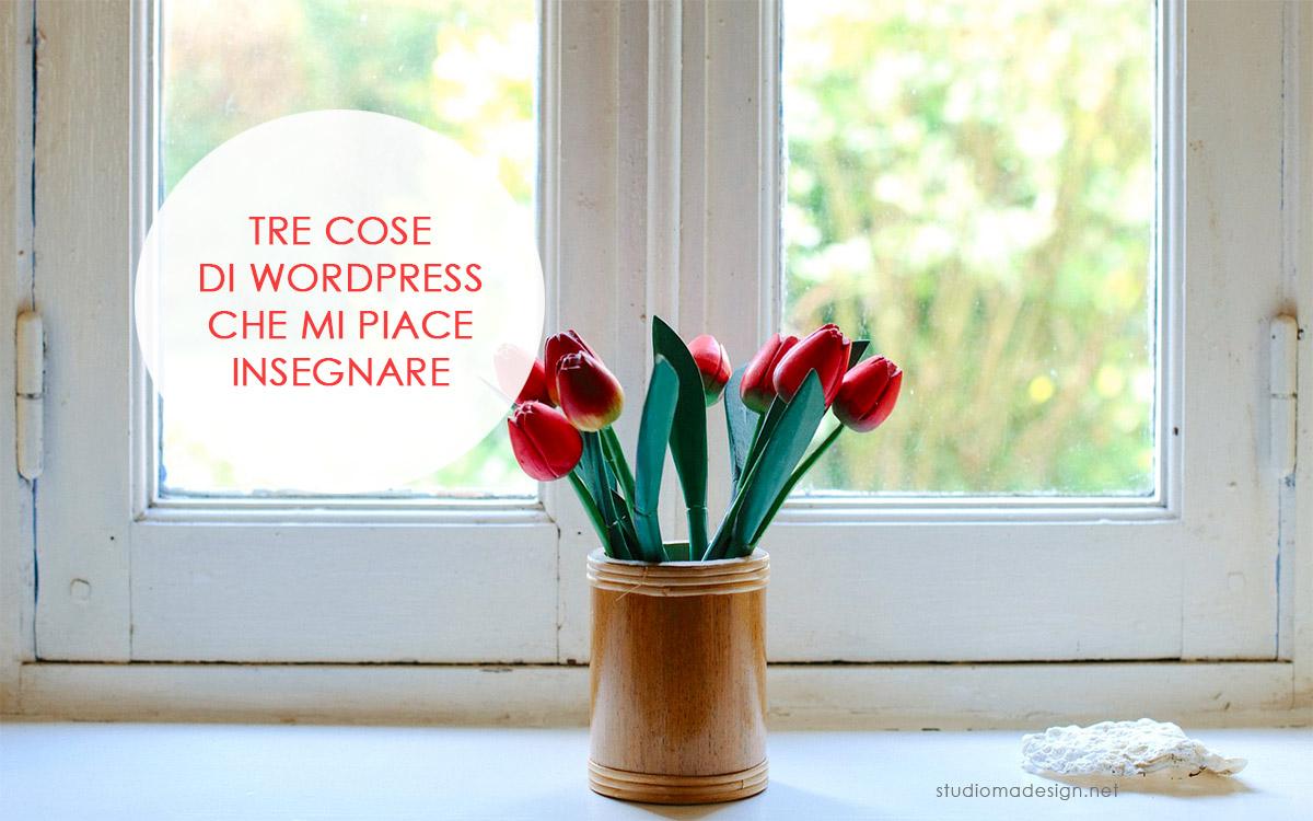 Tre cose di WordPress che mi piace insegnare