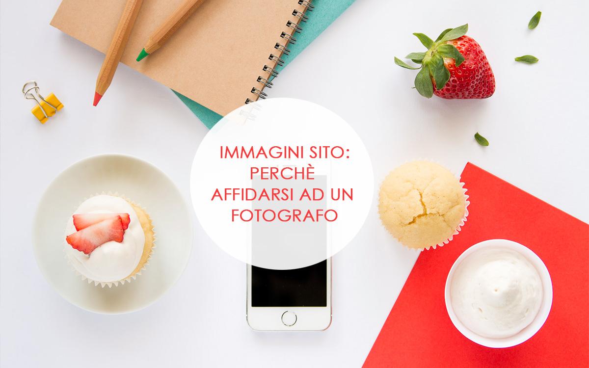 Immagini sito web, perchè affidarsi ad un fotografo