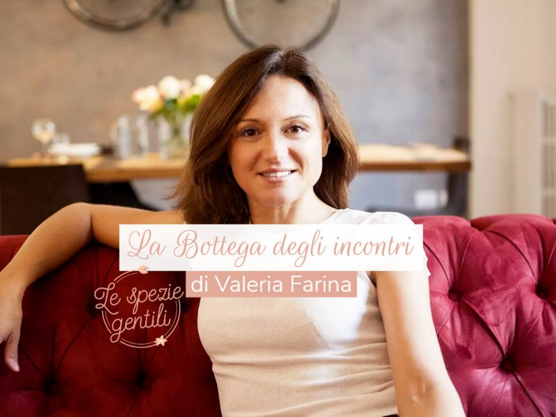 Le Spezie Gentili di Valeria Farina