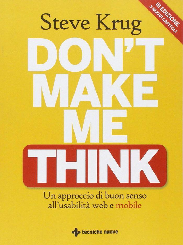 Don't make me think. Un approccio di buon senso all'usabilità web e mobile - Steve Krug